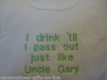Personalised Baby Bib *I drink 'til I pass out just like Uncle ?